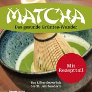 Matcha - Das gesunde Grüntee Wunder